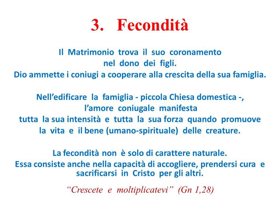 3. Fecondità Il Matrimonio trova il suo coronamento
