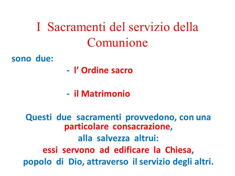 I Sacramenti del servizio della Comunione