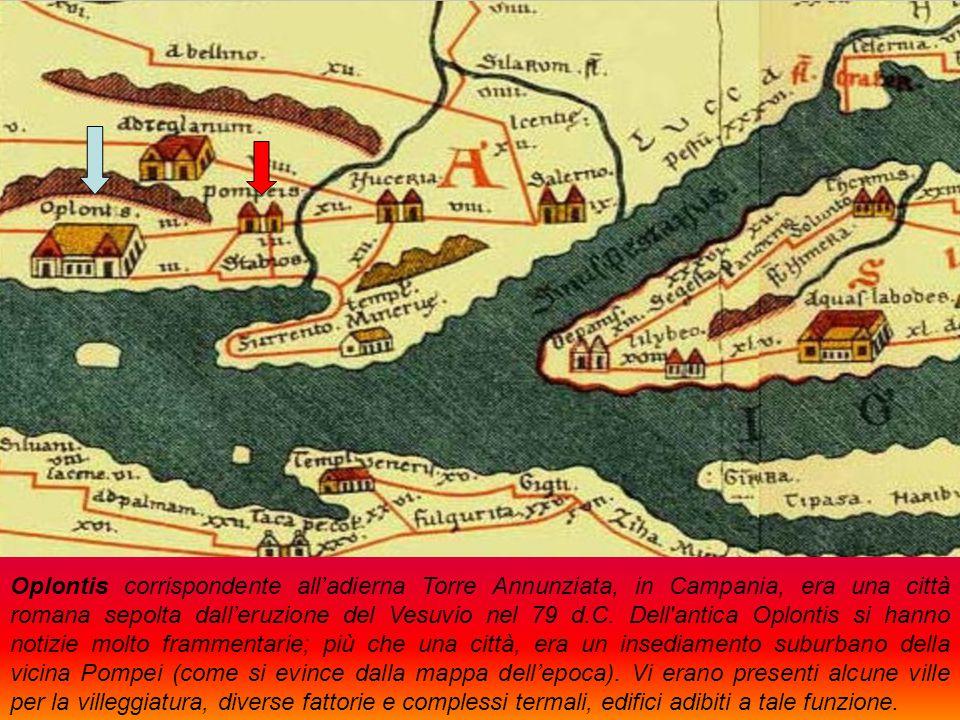 Oplontis corrispondente all'adierna Torre Annunziata, in Campania, era una città romana sepolta dall'eruzione del Vesuvio nel 79 d.C.