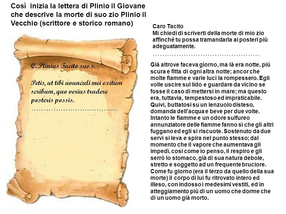 Così inizia la lettera di Plinio il Giovane che descrive la morte di suo zio Plinio il Vecchio (scrittore e storico romano)