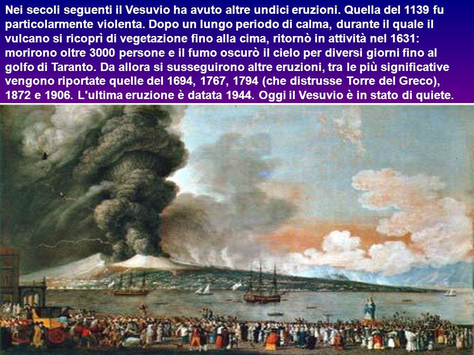 Nei secoli seguenti il Vesuvio ha avuto altre undici eruzioni