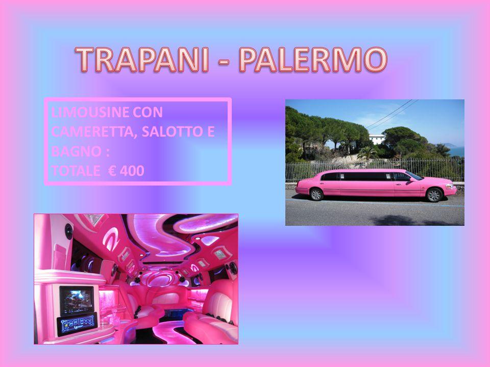 TRAPANI - PALERMO LIMOUSINE CON CAMERETTA, SALOTTO E BAGNO :