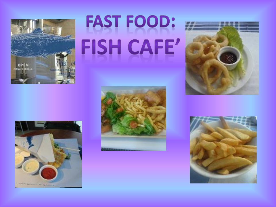 Fast food: Fish cafe'