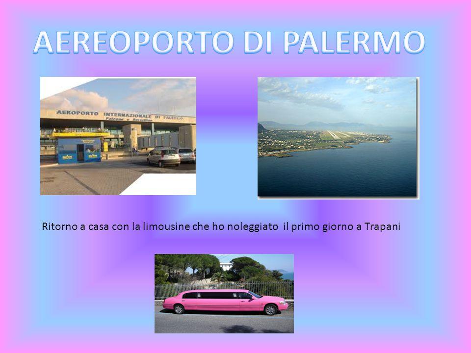 AEREOPORTO DI PALERMO Ritorno a casa con la limousine che ho noleggiato il primo giorno a Trapani