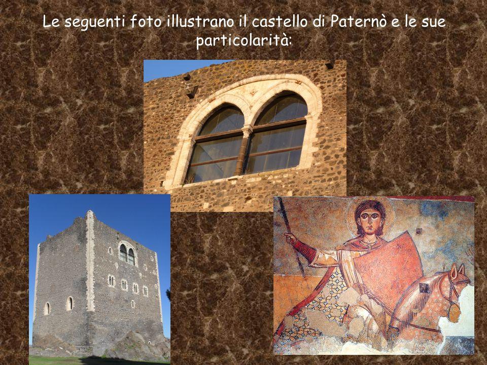 Le seguenti foto illustrano il castello di Paternò e le sue particolarità: