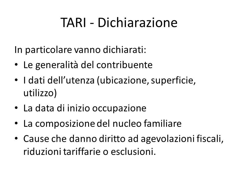 TARI - Dichiarazione In particolare vanno dichiarati: