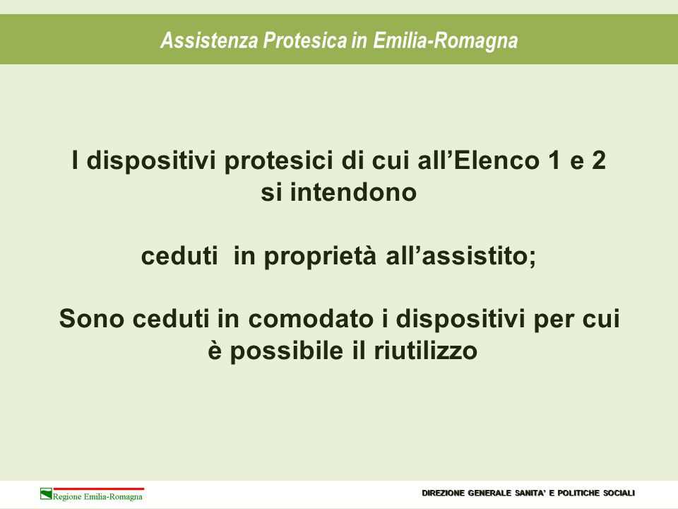 I dispositivi protesici di cui all'Elenco 1 e 2 si intendono