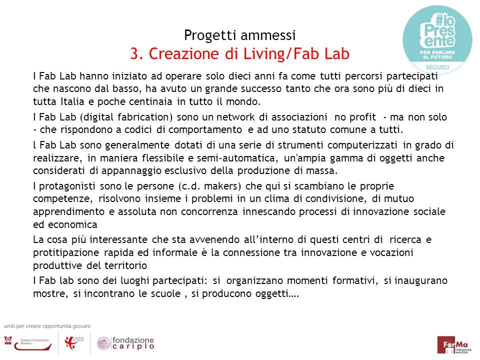 Progetti ammessi 3. Creazione di Living/Fab Lab
