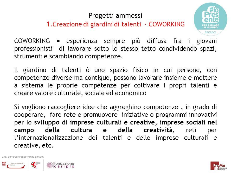 Progetti ammessi 1.Creazione di giardini di talenti - COWORKING