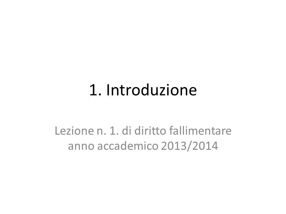 Lezione n. 1. di diritto fallimentare anno accademico 2013/2014