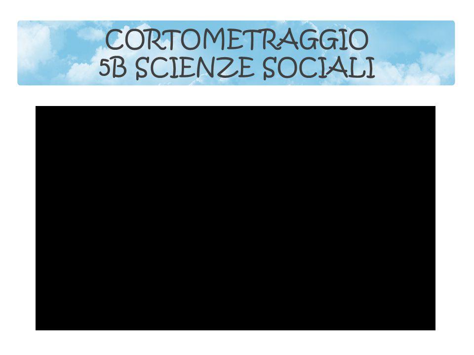 CORTOMETRAGGIO 5B SCIENZE SOCIALI