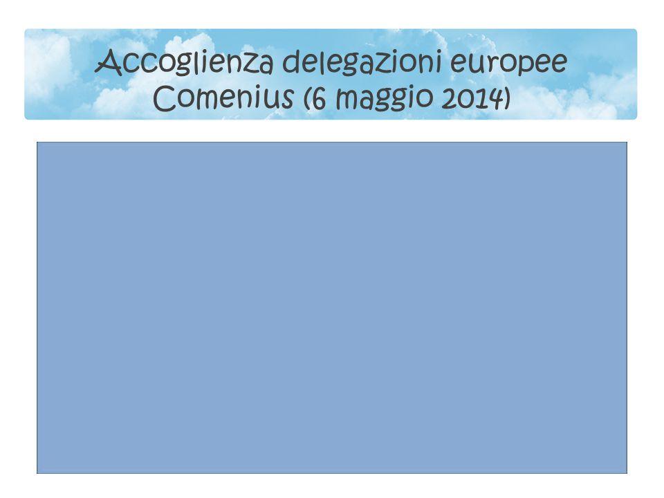 Accoglienza delegazioni europee Comenius (6 maggio 2014)