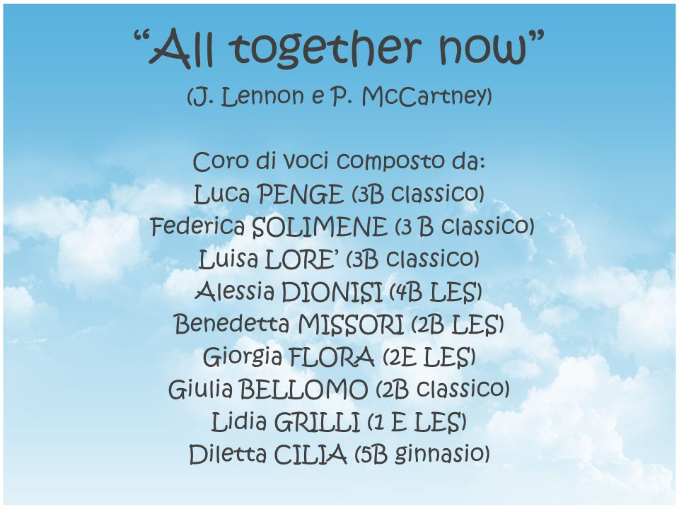 All together now (J. Lennon e P. McCartney)