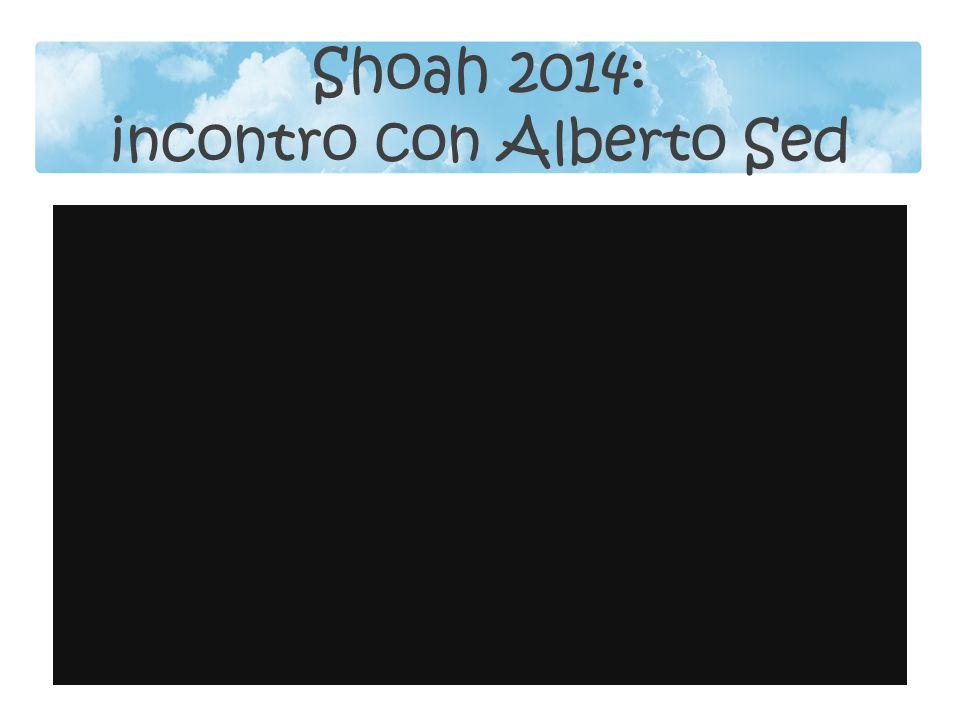 Shoah 2014: incontro con Alberto Sed