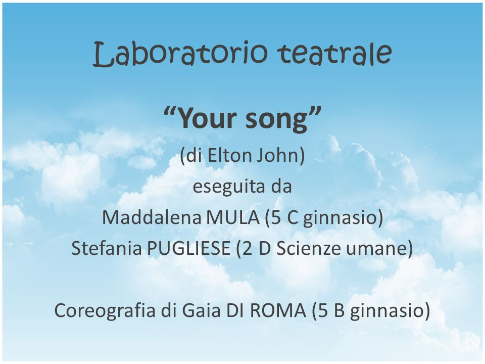 Your song Laboratorio teatrale (di Elton John) eseguita da