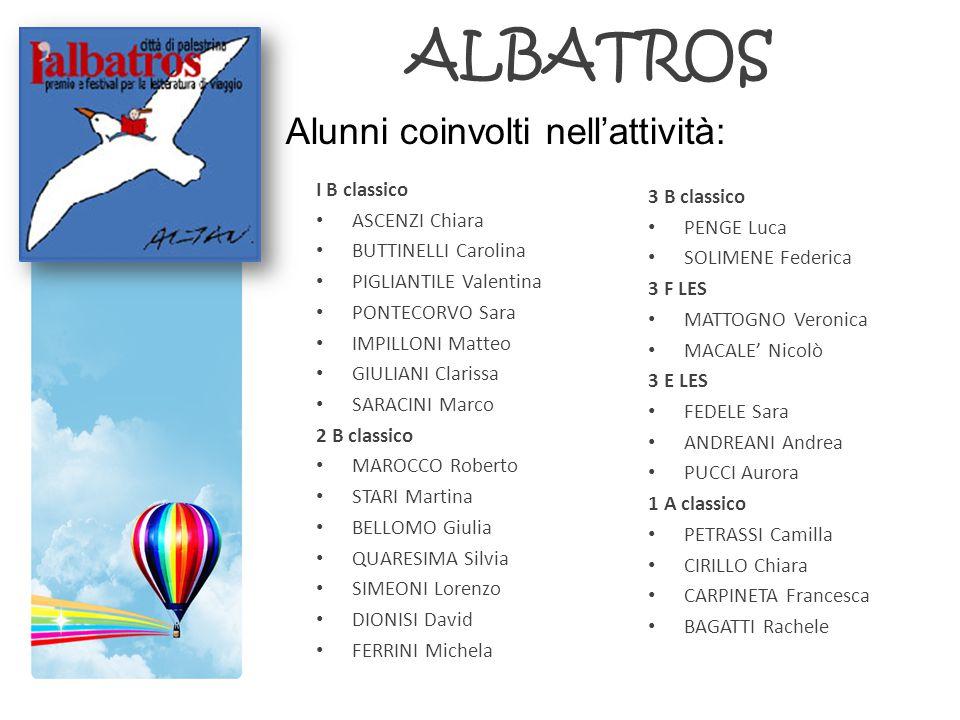 ALBATROS Alunni coinvolti nell'attività: I B classico 3 B classico