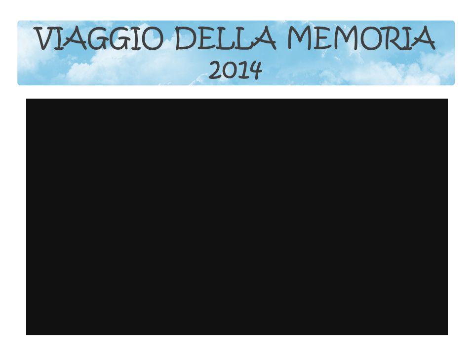 VIAGGIO DELLA MEMORIA 2014