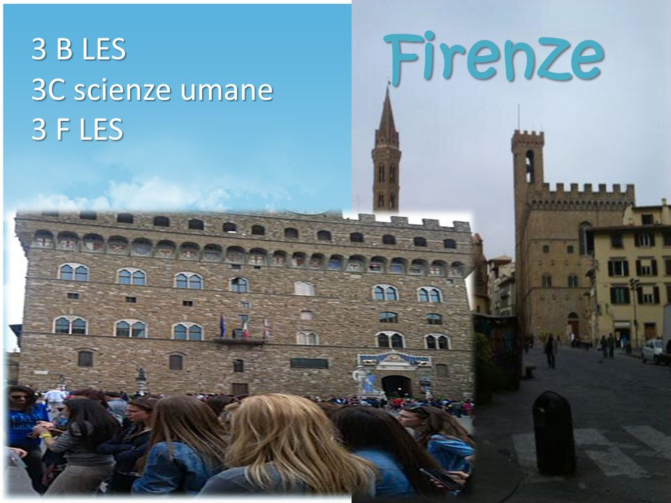 Firenze 3 B LES 3C scienze umane 3 F LES