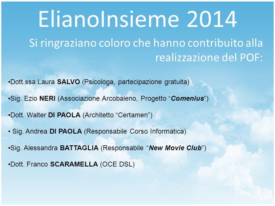 ElianoInsieme 2014 Si ringraziano coloro che hanno contribuito alla realizzazione del POF: Dott.ssa Laura SALVO (Psicologa, partecipazione gratuita)