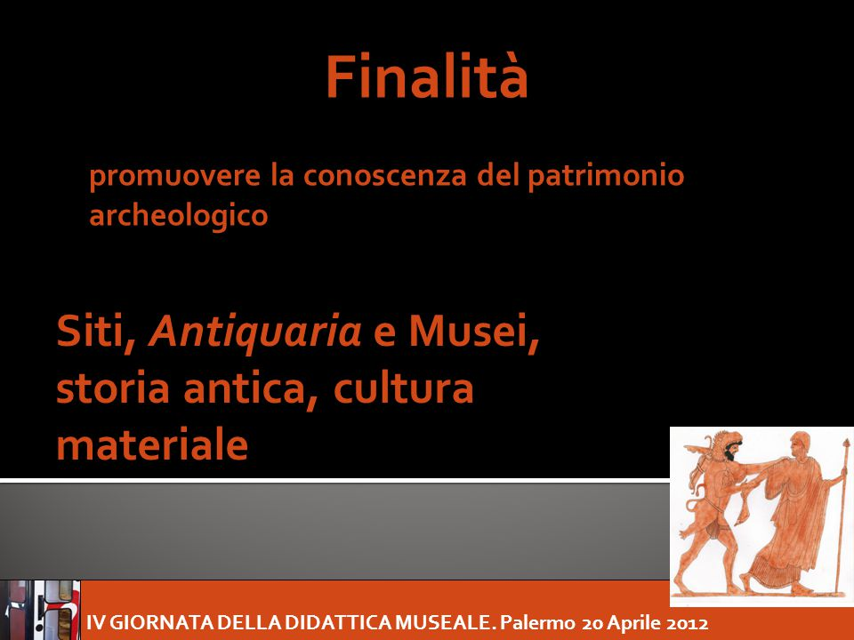 Finalità Siti, Antiquaria e Musei, storia antica, cultura materiale