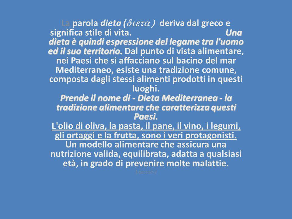 La parola dieta (dieta ) deriva dal greco e significa stile di vita