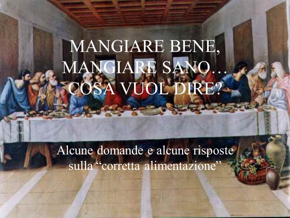 MANGIARE BENE, MANGIARE SANO… COSA VUOL DIRE