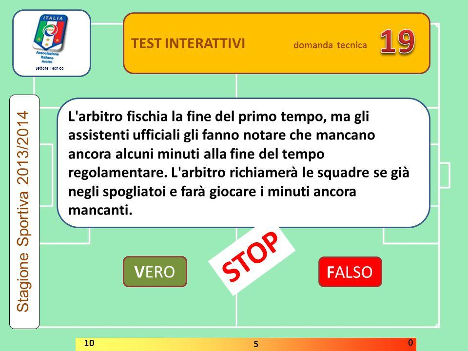 19 STOP VERO FALSO TEST INTERATTIVI domanda tecnica