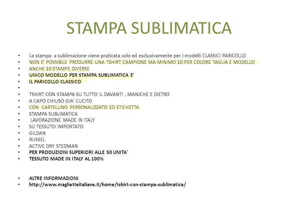 STAMPA SUBLIMATICA La stampa a sublimazione viene praticata solo ed esclusivamente per i modelli CLASSICI PARICOLLO.