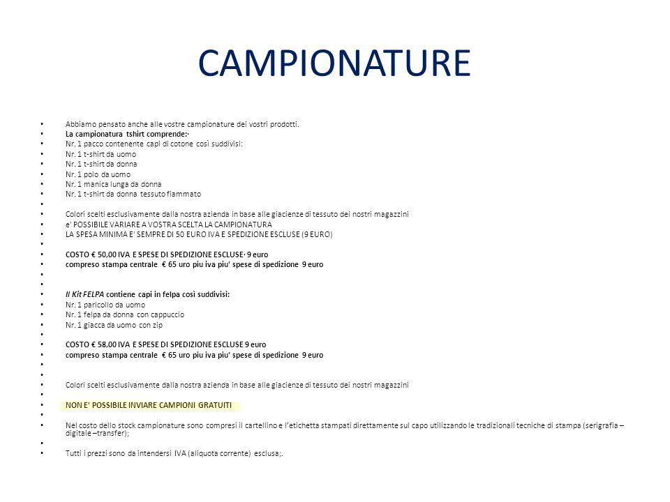 CAMPIONATURE Abbiamo pensato anche alle vostre campionature dei vostri prodotti. La campionatura tshirt comprende:·