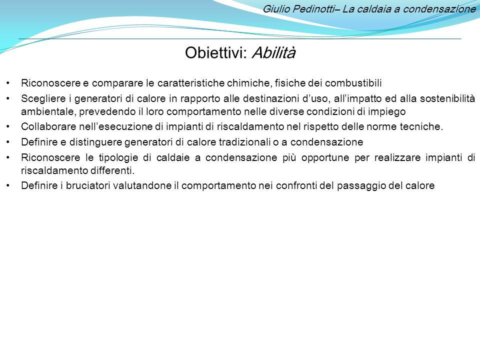 Obiettivi: Abilità Giulio Pedinotti– La caldaia a condensazione