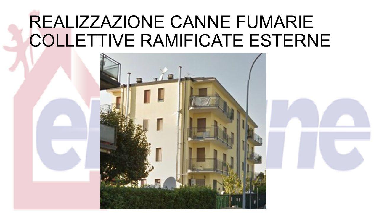 REALIZZAZIONE CANNE FUMARIE COLLETTIVE RAMIFICATE ESTERNE