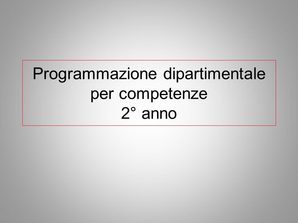 Programmazione dipartimentale per competenze 2° anno