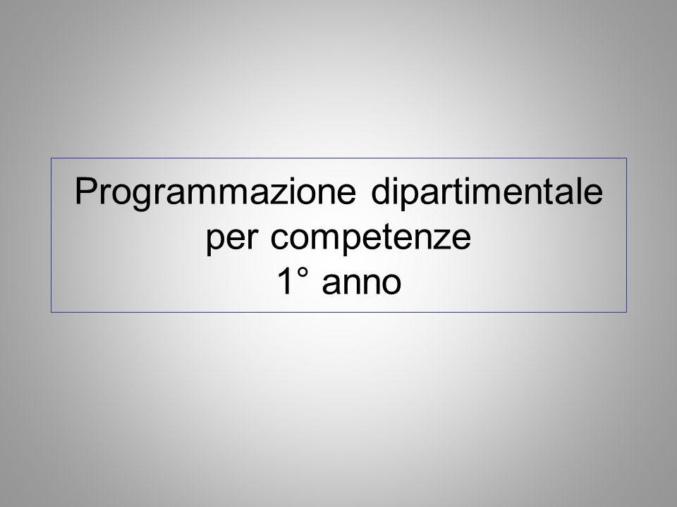 Programmazione dipartimentale per competenze 1° anno