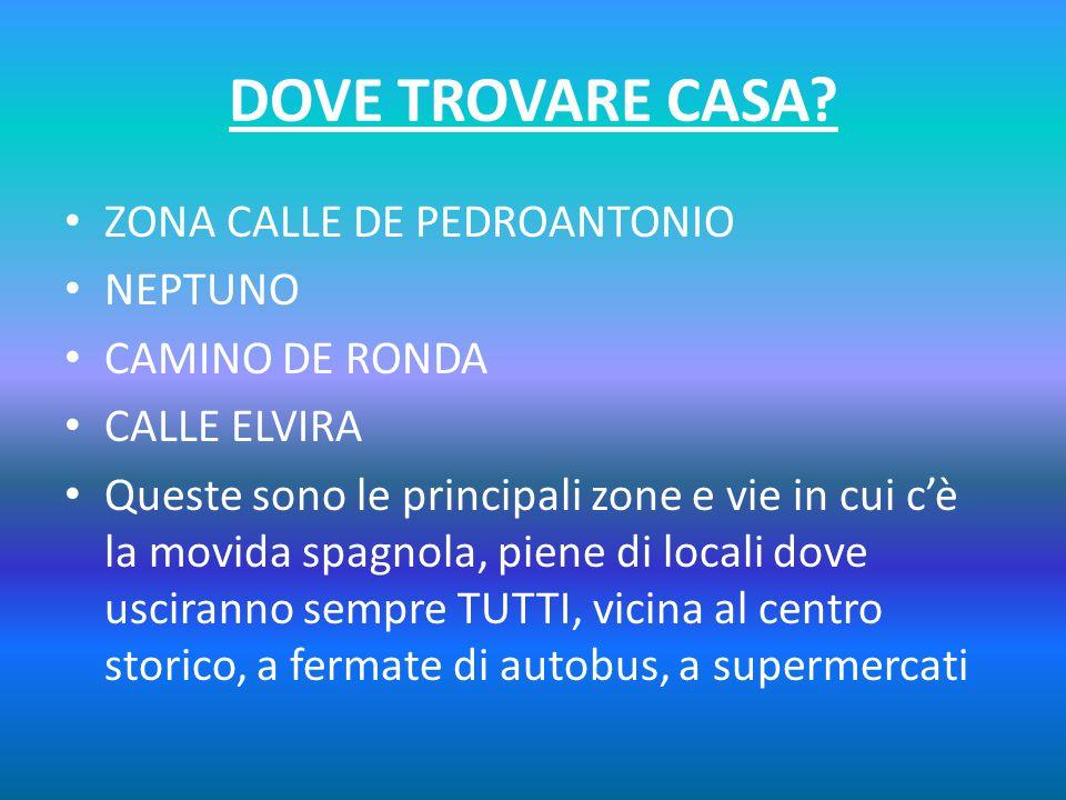 DOVE TROVARE CASA ZONA CALLE DE PEDROANTONIO NEPTUNO CAMINO DE RONDA