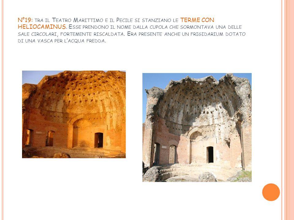 N°19: tra il Teatro Marittimo e il Pecile si stanziano le TERME CON HELIOCAMINUS.