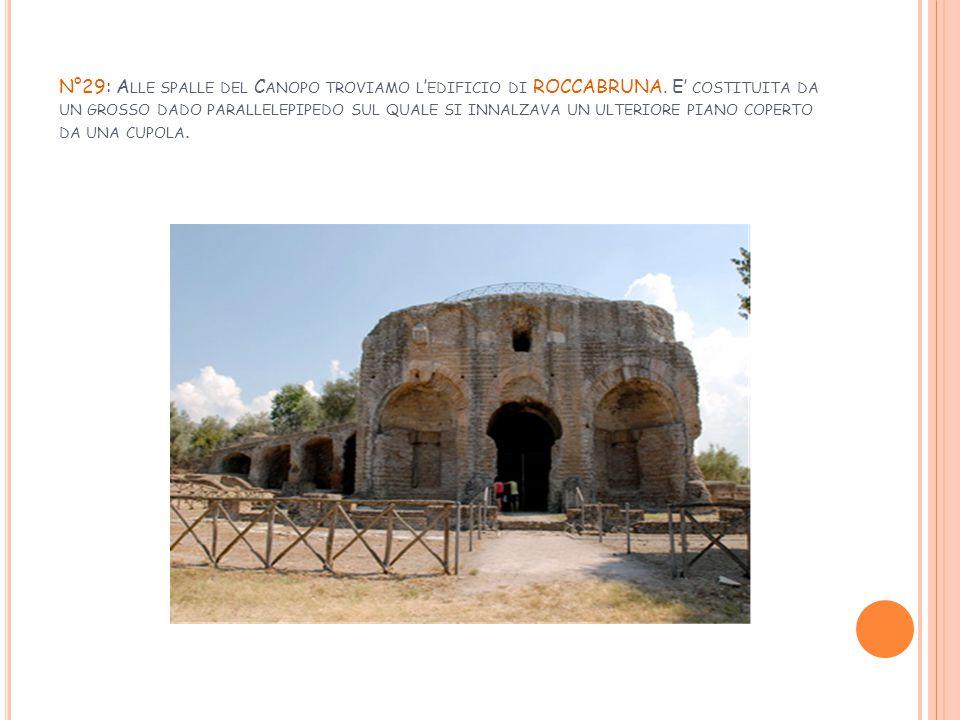 N°29: Alle spalle del Canopo troviamo l'edificio di ROCCABRUNA
