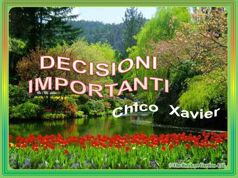 DECISIONI IMPORTANTI Chico Xavier