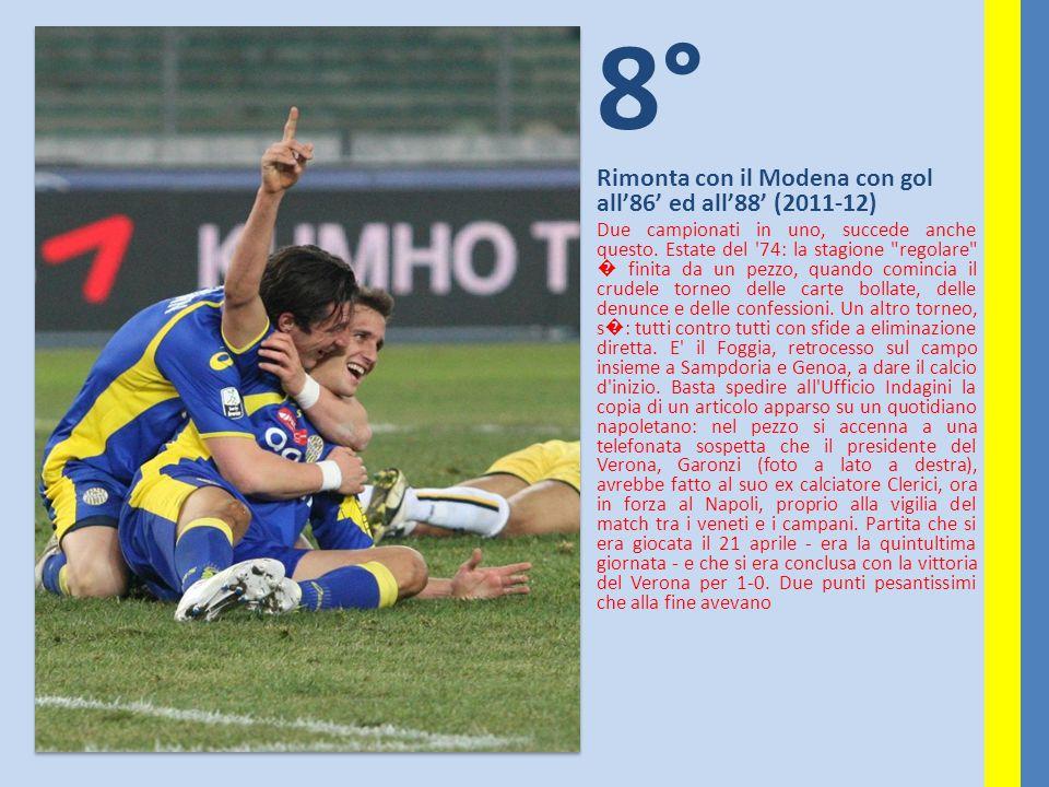 8° Rimonta con il Modena con gol all'86' ed all'88' (2011-12)