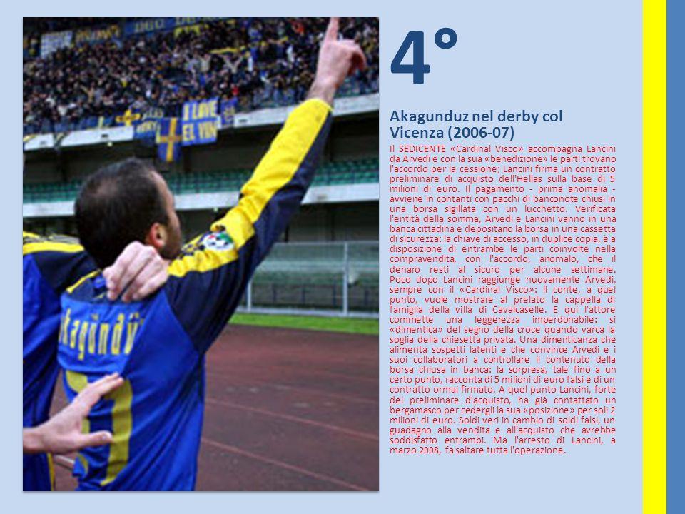 4° Akagunduz nel derby col Vicenza (2006-07)