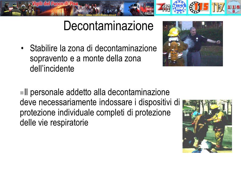 Decontaminazione Stabilire la zona di decontaminazione sopravento e a monte della zona dell'incidente.