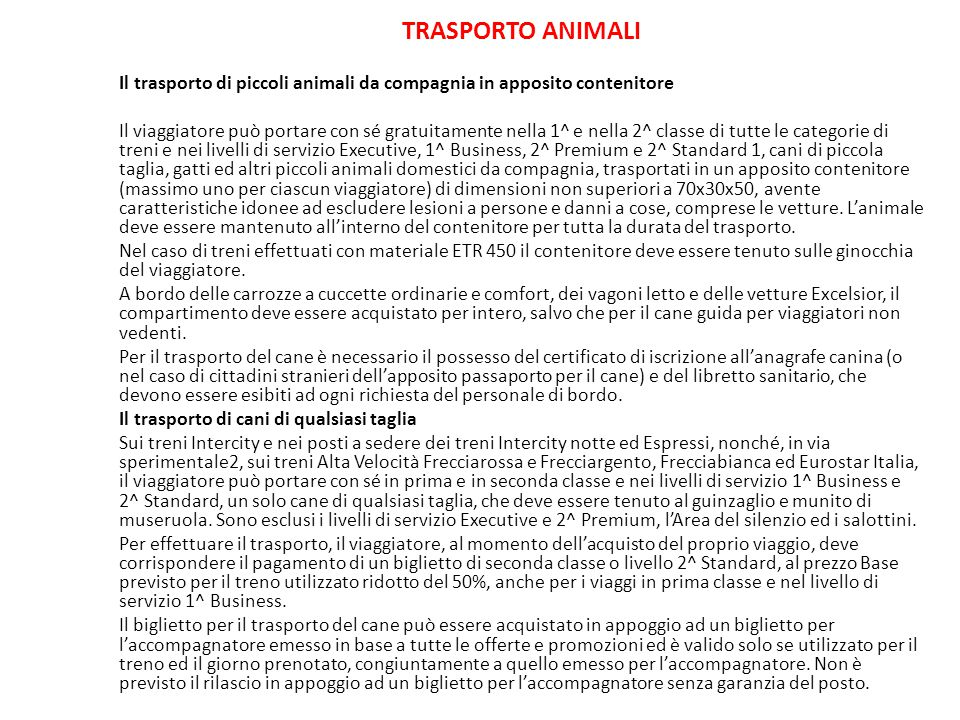 TRASPORTO ANIMALI Il trasporto di piccoli animali da compagnia in apposito contenitore.