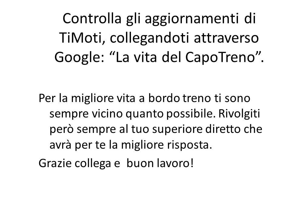 Controlla gli aggiornamenti di TiMoti, collegandoti attraverso Google: La vita del CapoTreno .