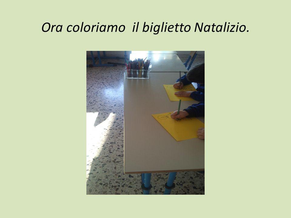 Ora coloriamo il biglietto Natalizio.
