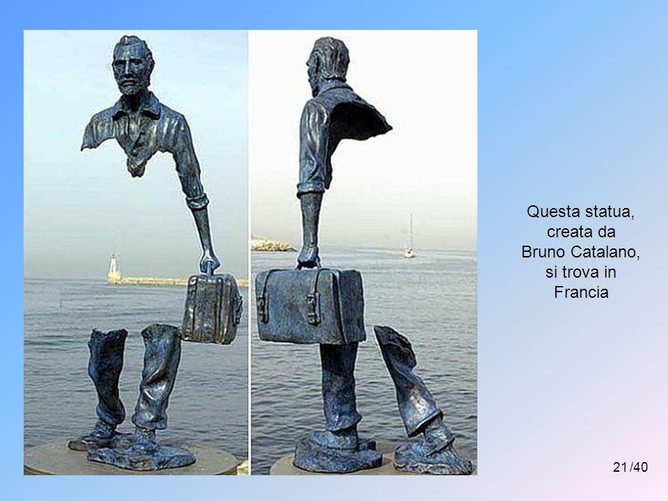 Questa statua, creata da Bruno Catalano,si trova in Francia