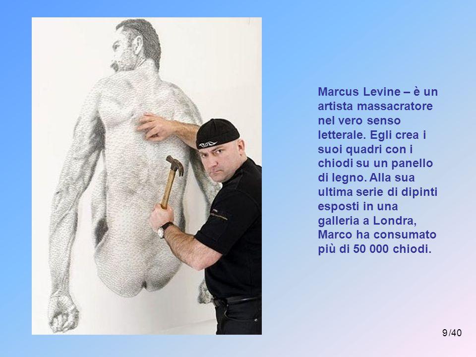 Marcus Levine – è un artista massacratore nel vero senso letterale