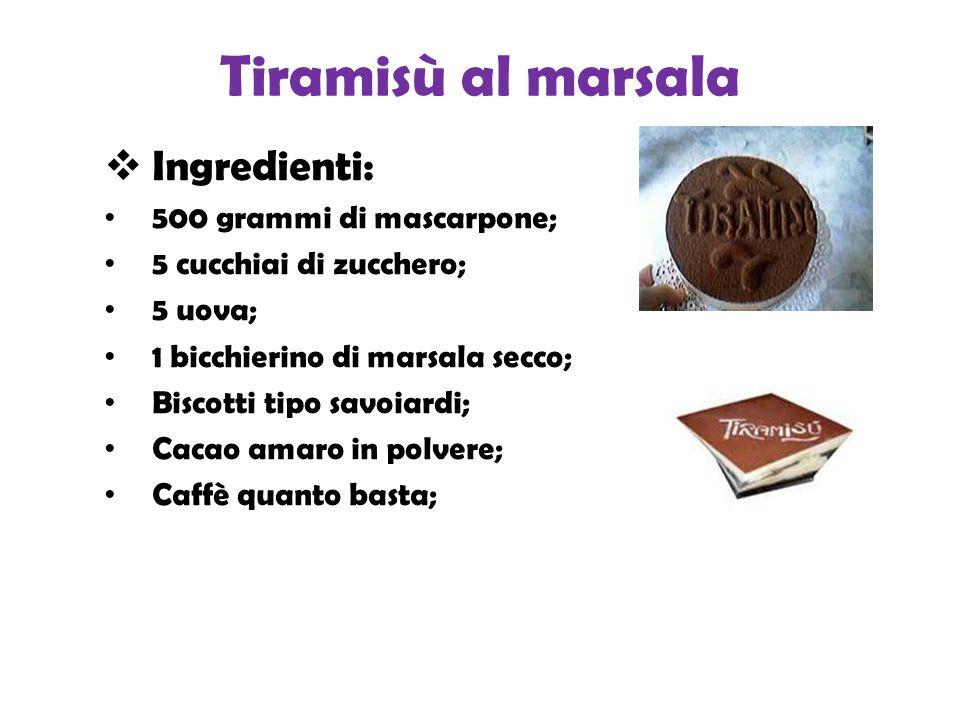 Tiramisù al marsala Ingredienti: 500 grammi di mascarpone;