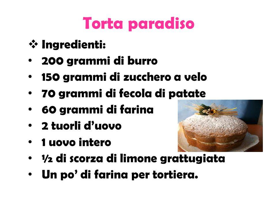 Torta paradiso Ingredienti: 200 grammi di burro