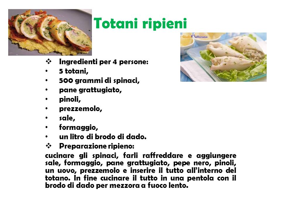 Totani ripieni Ingredienti per 4 persone: 5 totani,