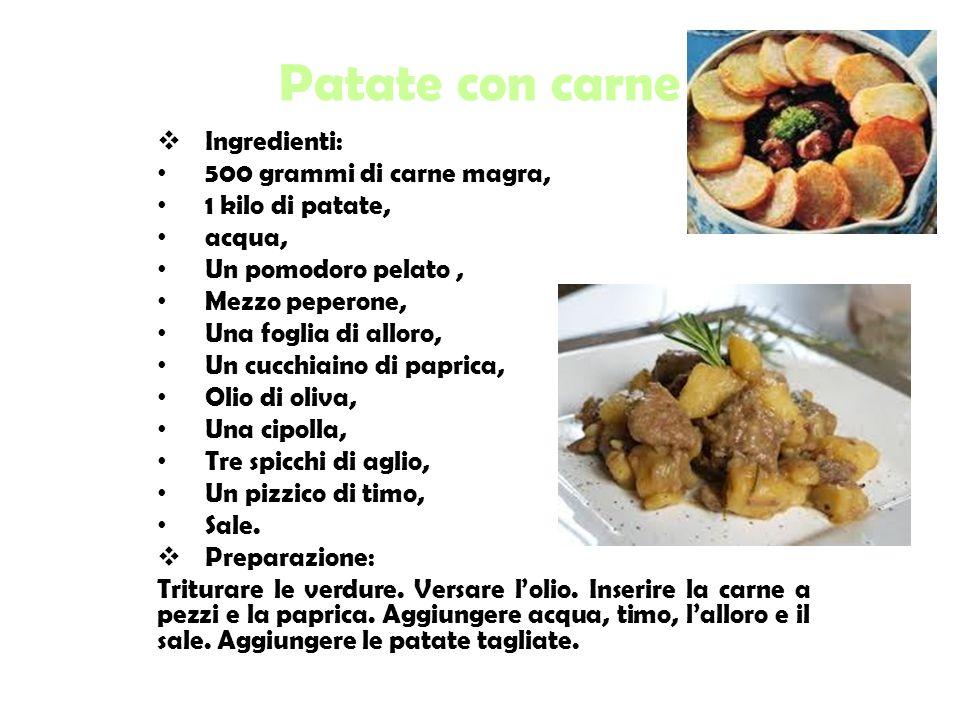 Patate con carne Ingredienti: 500 grammi di carne magra,
