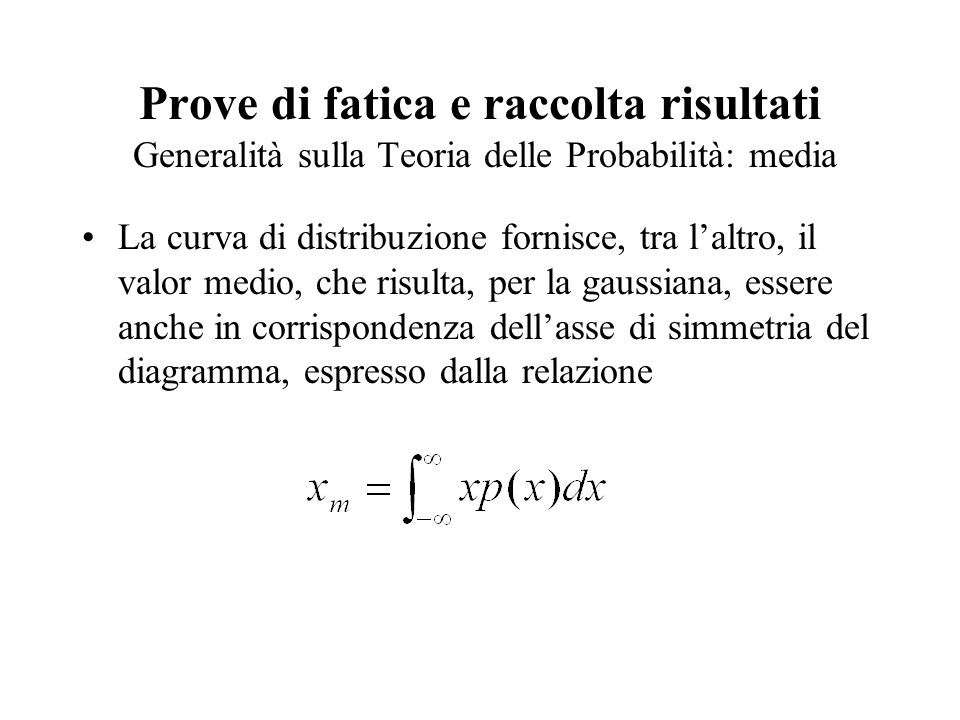 Prove di fatica e raccolta risultati Generalità sulla Teoria delle Probabilità: media